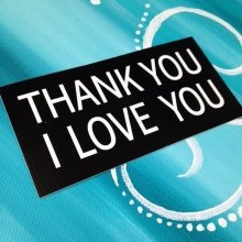 Sometimes #stickers that come through here just make us #smile! #ThankYouILoveYou #spreadgoodvibes